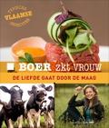 Boer Zkt Vrouw - Liefde Gaat Door De Maag kookboek