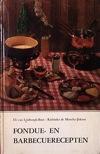 Fondue- en Barbecuerecepten - Els van Limburgh-Boot & Kathinka de Monchy-Jiskoot