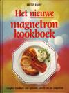 Het Nieuwe Magnetron Kookboek - Fritz Faist