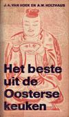 Het Beste Uit De Oosterse Keuken - J.A. Van Hoek & A.W. Holthaus