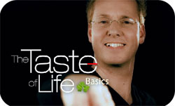 The Taste of Life Basics