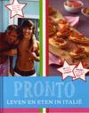 Pronto - Leven en Eten in Italië