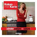 Koken Met Karin Zonder Pakjes & Zakjes - Karin Luiten