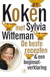 Koken met Sylvia Witteman Beste recepten en beginselverklaring - Sylvia Witteman