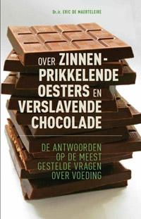Over Zinnenprikkelende Oesters en Verslavende Chocolade - Eric de Maerteleire