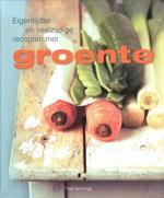 Eigentijdse en Veelzijdige Recepten met Groente - Thea Spierings