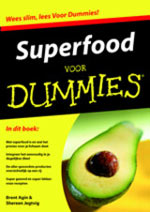 Superfood voor Dummies - Brent Agin & Shereen Jegtvig