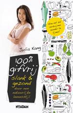 100% Gifvrij slank & gezond door een natuurlijke leefstijl - Julia Kang