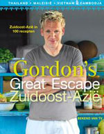 Gordon's Great Escape Zuidoost Azië door Gordon Ramsay