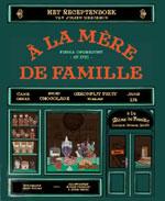 à La Mère de Famille: Het Receptenboek
