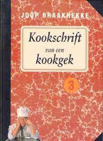 Kookschrift van een kookgek / 3 Joop Braakhekke