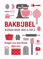 Bakbijbel: Rutger bakt van A tot Z