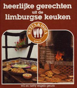 Heerlijke Gerechten uit de Limburgse Keuken - Wil en Netty Engels-Geurts