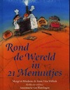 Rond de Wereld in 21 Menuutjes - Magriet Miedema & Anne Vita Willink
